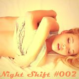 Night Shift #002