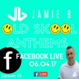 Jamie B's Live Old Skool Anthems On Facebook Live 06.04.17