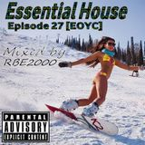 Essential House Ep 27 [EOYC] By Dj RBE2000
