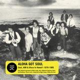 Aloha Got Soul | Soul, AOR, & Disco in Hawai'i 1979-1985