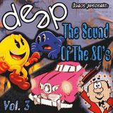 Deep - The Sound Of The 80s Mix Vol 3 (Section The 80's Part 3)