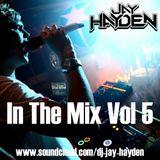 DJ Jay Hayden - In The Mix Vol 5