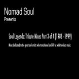 Soul Legends: Tribute Mixes Part 3 of 4 (1986 - 1999)