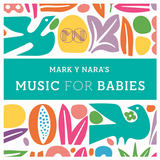 Music for Babies by Mark y Nara