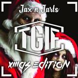Jax n Jarts Present TGI X-MAS