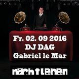 DJ DAG @ Nachtleben Ffm 02.09.2016 Part 2
