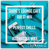 Guido's Lounge Cafe (Perfect Chills) Guest mix by Jazzmaster Mike