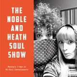 The Noble & Heath Soul Show - 29.01.18