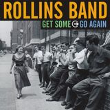 "Rollins Band ""Get Some Go Again"" is the featured album"