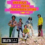 [ Seleta ] Una Viaje por el Psych Rock Latino ( 1967 - 77 )