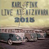 Karl Fink - Live at Atzavara 2015