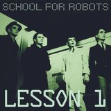 School for Robots Lesson 1