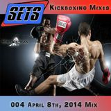 004 Sets April 8th, 2014 Mix