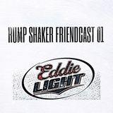 Eddie Light - Rumpshaker Friendcast 01