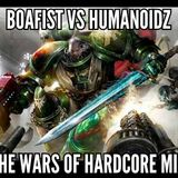 BOAFIST vs HUMANOIDZ - the WARS of HARDCORE miX
