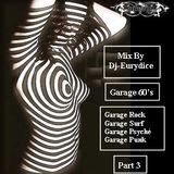 Mix Rock Garage, Garage Surf, Garage Psyché, Garage Punk (Part 3) By Dj-Eurydice (Novembre 2015)