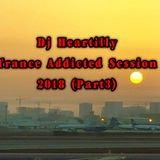 Heartilly - Trance Addicted Session 2018(Part3)