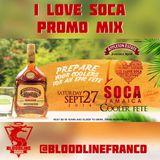 I LOVE SOCA 2K14 - @BLOODLINEFRANCO