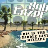 Dubtazer's Bis in the middle east Mixtape