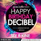 SLY B KINE (Happy Birthday Decibel)