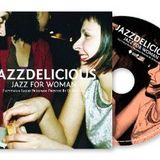 JAZZDELICIOUS -Jazz for Woman- by DJ MUSICA