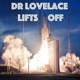 Dr Lovelace Lifts Off