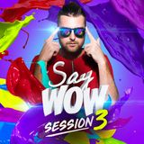 Say Wow Session #3