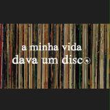 A minha vida dava um disco #11 - Música Portuguesa