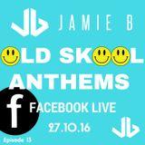 Jamie B's Live Old Skool Anthems On Facebook Live 27.10.16