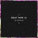 Deaf Tape #02