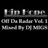 Hip Hope Podcast Mix Presents: Off Da Radar Vol. 1 [Mixed By DJ MIGS]