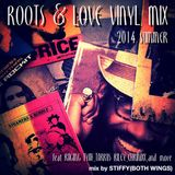 ROOTS&LOVE VINYL MIX 2014 SUMMER (MIX BY STIFFY BOTH WINGS)