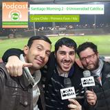 Pasión de Hincha FM - Copa Chile / Primera Fase  : Santiago Morning vs Universidad Católica