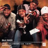 Raji Rags (J Dilla Special) - 4th November 2016