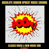 absolute bangin upbeat house choons , classic house and new house vibes mix