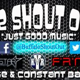The Shout Out #JustGoodMusic [2013-09-18] @BuffaloShoutOut
