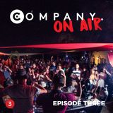 COMPANY On Air - Online Radio Show - EPISODE 3