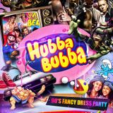 HUBBA BUBBA (Kash Kid Birthday)