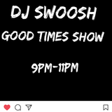 The GoodTimez Show @DonCityRadio With Swoosh & FiFi 09/10/17
