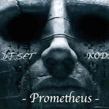 Dj Set Kode - Prometheus