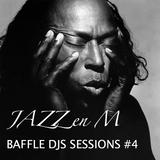 Baffle DJs Sessions #4 - Jazz en M