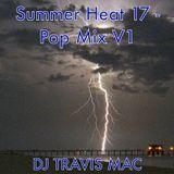 Summer 17 Pop Mix V1 - DJ Travis Mac