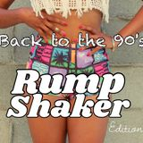 Back To The 90's: Rump Shaker Edition