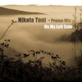 Nikola Toni - Promo MIx - On My Left Side.