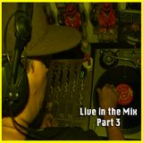 Live in the Mix Part 3