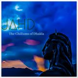 JAHD - The Chillums of Dhakla