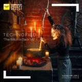 Technofied - [The Witch is Back VIII] - By Diana Emms - Live 09142019 - Vol 35