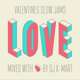 Valentines Slow Jams