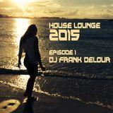 House Lounge 2015 Episode 1