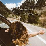 Jazzstoriez 2 - Take Me With You